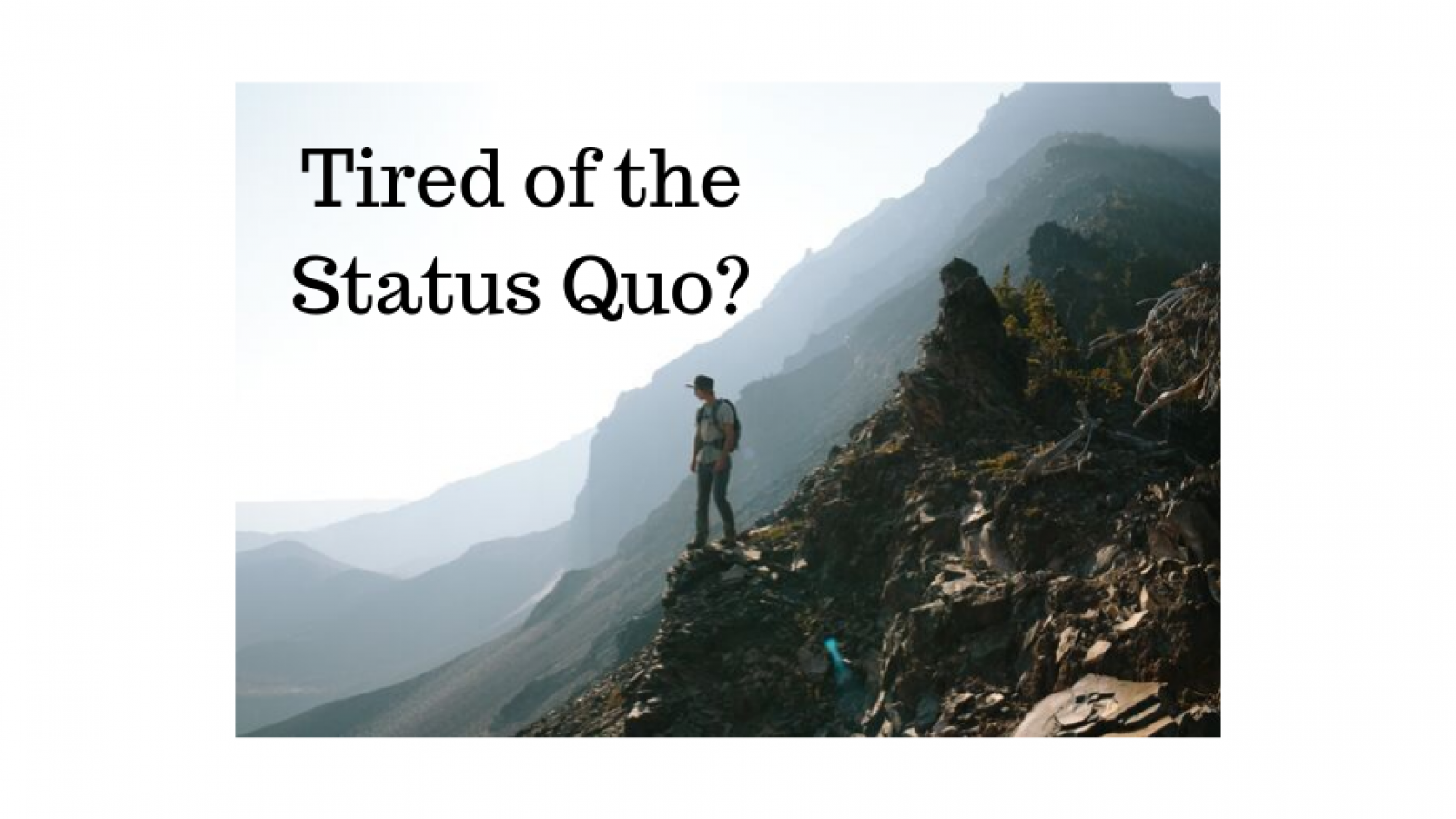 Tired of the Status Quo_