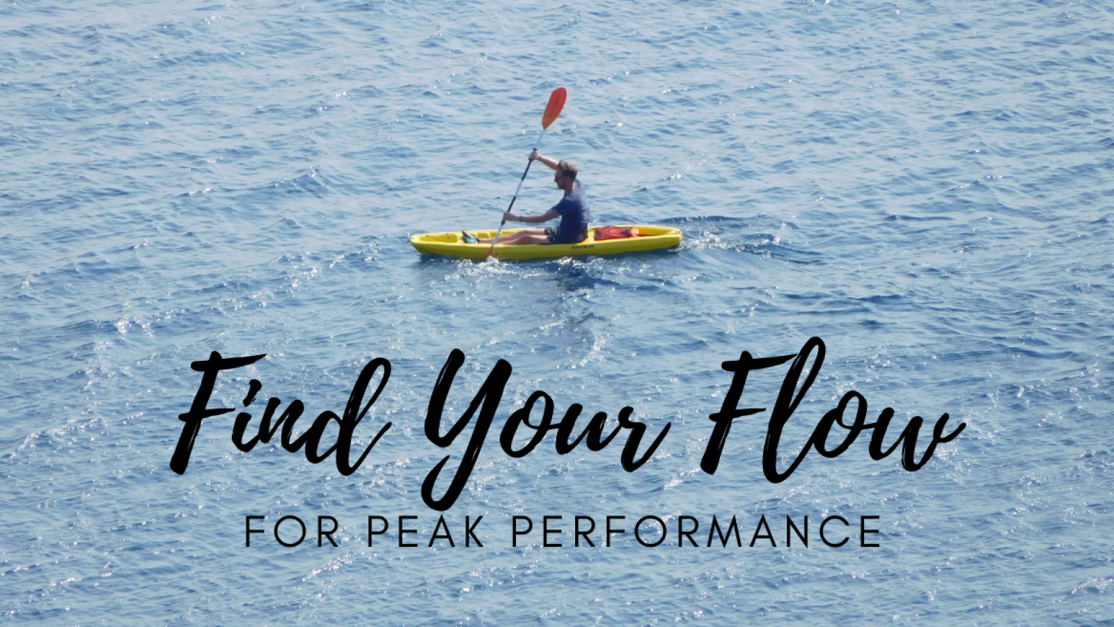 Find Your Flow for Peak Performance1